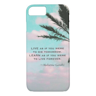 Gandhi Quote Learn as if you were...Inspirational iPhone 8/7 Case