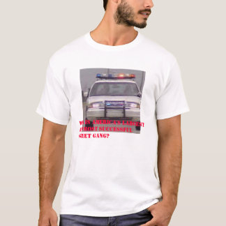 Gangs and Police T-Shirt