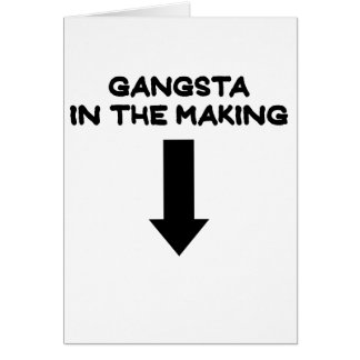 GANGSTA IN THE MAKING.png Card