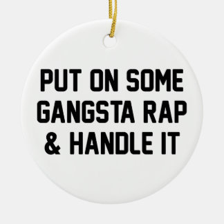 Gangsta Rap & Handle It Ceramic Ornament