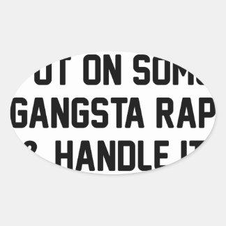 Gangsta Rap & Handle It Oval Sticker