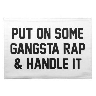 Gangsta Rap & Handle It Placemat