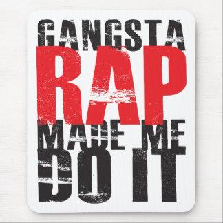 Gangsta Rap Made Me Do It - Black Mouse Pad
