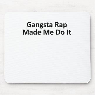 Gangsta rap made me do it Women T-Shirts.png Mousepads