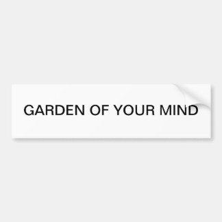 """Garden of Your Mind"" bumper sticker"