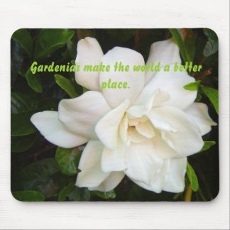 gardenia, Gardenias make the world a better place. Mouse Pad