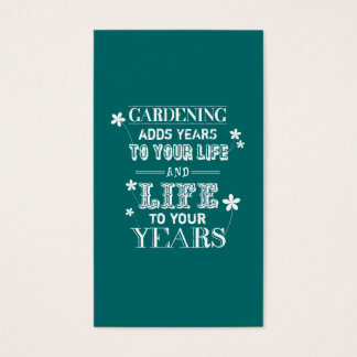 Gardening Adds Years To Your Life... Business Card