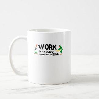 Gardening Gift  Work In Garden Hangout With Bird Coffee Mug