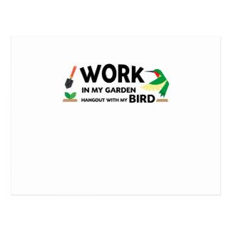 Gardening Gift  Work In Garden Hangout With Bird Postcard