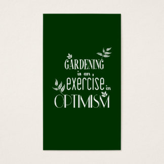 Gardening is an Exercise in Optimism Business Card