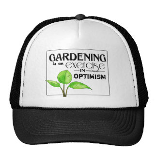 Gardening Is An Exercise in Optimism Trucker Hats
