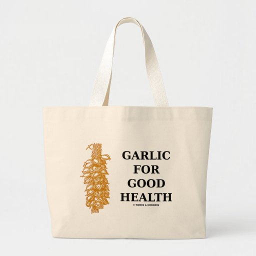 Garlic For Good Health (Food For Thought) Tote Bags