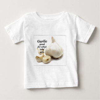 Garlic good for what ails you! baby T-Shirt