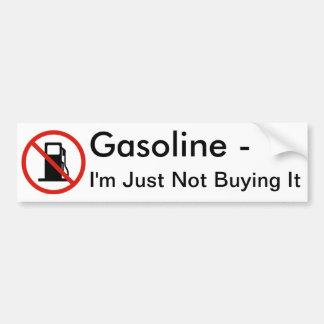 Gasoline - I'm Just Not Buying It Bumper Sticker