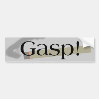 Gasp Smoking! Bumper Sticker