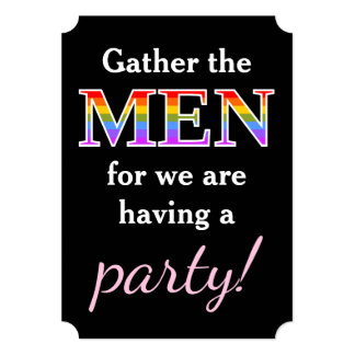 """Gather the MEN for we are having a party!"" Card"