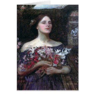 'Gather Ye Rosebuds While Ye May,' or, 'Ophelia' Card