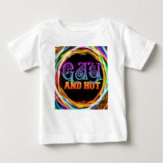 Gay and Hot Baby T-Shirt