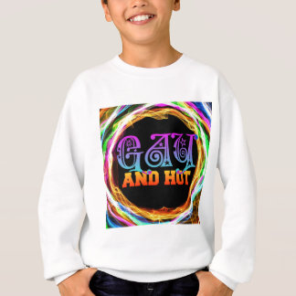 Gay and Hot Sweatshirt