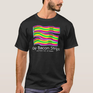 Gay Bacon Strips T-Shirt