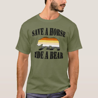 Gay Bear Pride Save A Horse Ride A Bear T-Shirt