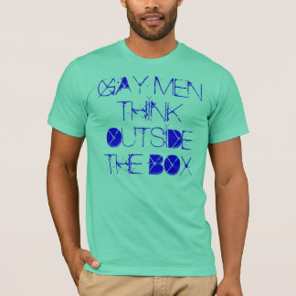 GAY MEN THINK OUTSIDE THE BOX T-Shirt