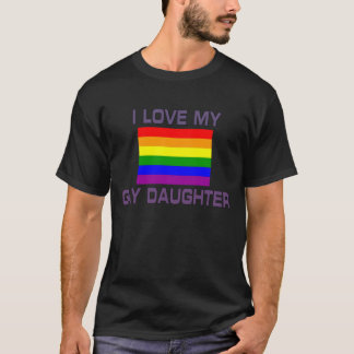 Gay Pride I Love my Gay daughter Rainbow Flag T-Shirt