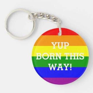 Gay Pride Rainbow Flag Yup Born This Way Double-Sided Round Acrylic Key Ring