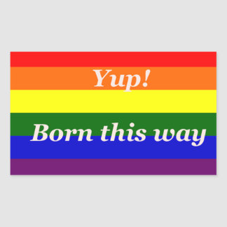 GAY PRIDE YUP BORN THIS WAY RECTANGULAR STICKER