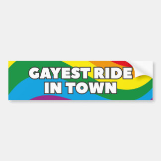 Gayest Ride In Town Bumper Sticker