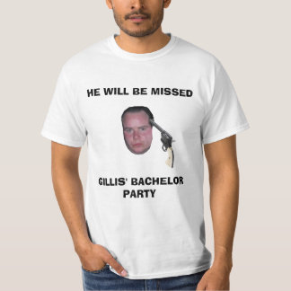 GB, HE WILL BE MISSED, GILLIS' BACHELOR PARTY T-Shirt