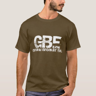 GBE, Ground Breakin' Ent. T-Shirt