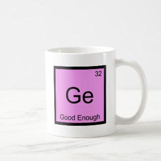 Ge - Good Enough Funny Chemistry Element Symbol T Basic White Mug
