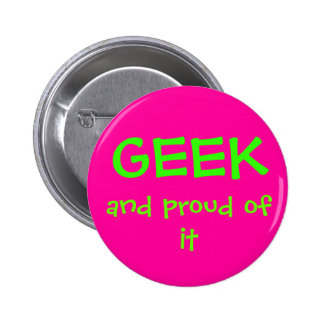 Geek and proud of it 6 cm round badge