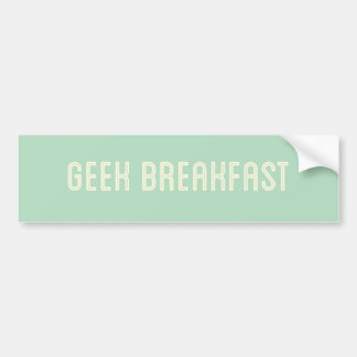 Geek Breakfast Green Bumper Sticker