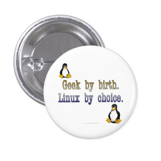 Geek by birth. Linux by choice. 3 Cm Round Badge