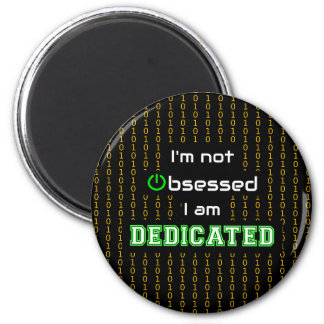Geek fun dedicated not obsessed quote magnet