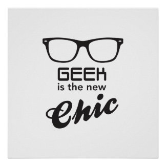 Geek Is The New Chic Poster