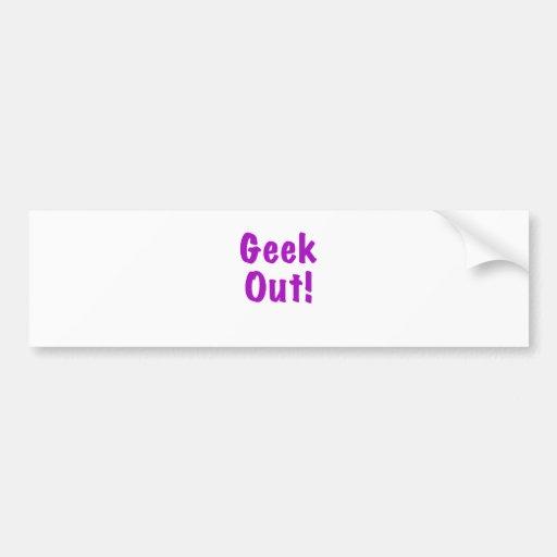 Geek Out Bumper Sticker