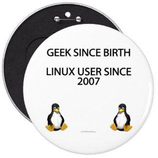 Geek since birth. Linux user since 2007. 6 Cm Round Badge