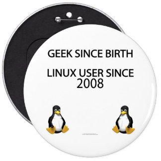 Geek since birth. Linux user since 2008. 6 Cm Round Badge