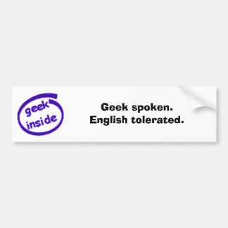 Geek spoken. English tolerated. (Deleted) Bumper Sticker