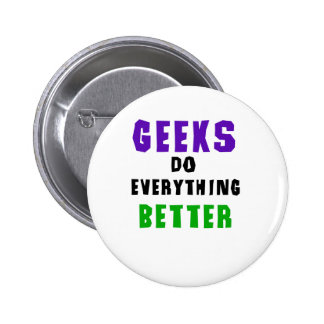 Geeks Do Everything Better 6 Cm Round Badge