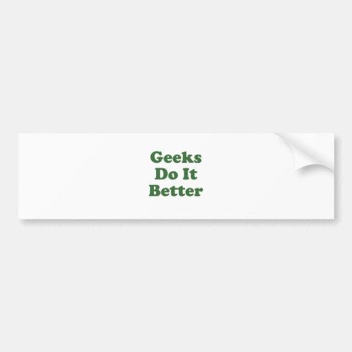 Geeks Do It Better Bumper Stickers