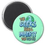 Geeks Inherit Earth Refrigerator Magnet