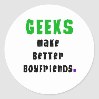 Geeks Make Better Boyfriends Classic Round Sticker