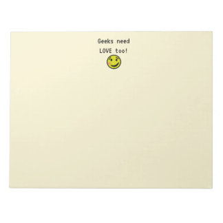 Geeks Need Love Too! Notepad