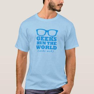 Geeks Run The World (wide web) T-Shirt