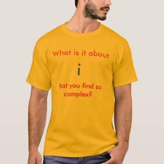 Geeky maths - complex numbers - tee-shirt. T-Shirt