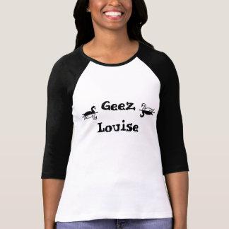 Geez Louise T-Shirt